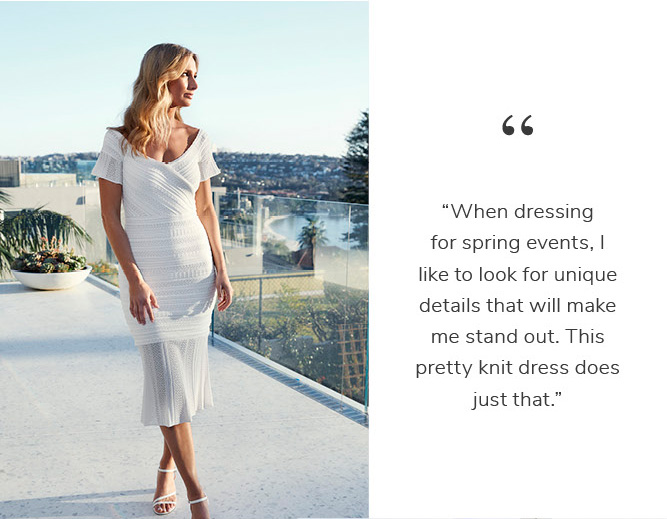 """""""When dressing for spring events, I like to look for unique details that will make me stand out. This pretty knit dress does just that.†SHOP THE DANA"""