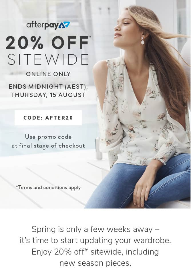 Spring is only a few weeks away – it's time to start updating your wardrobe. Enjoy 20% off* sitewide, including new season pieces.